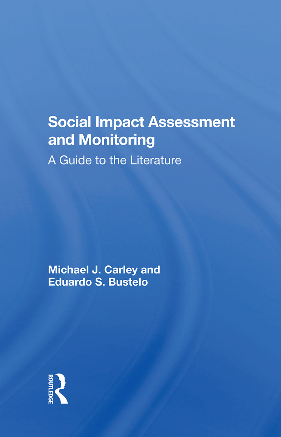 Social Impact Assessment And Monitoring: A Guide To The Literature, 1st Edition (Hardback) book cover