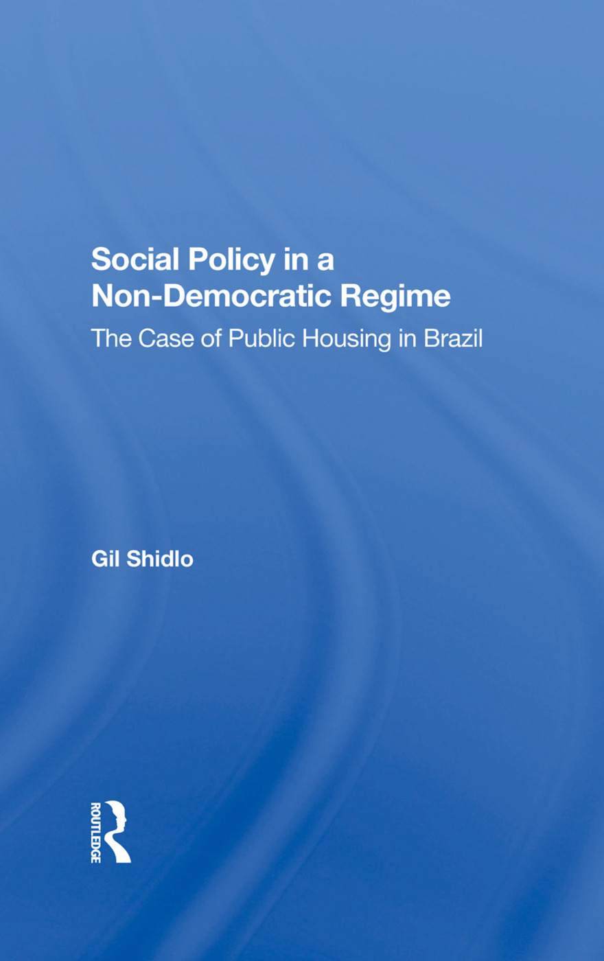 Social Policy In A Nondemocratic Regime: The Case Of Public Housing In Brazil, 1st Edition (Hardback) book cover