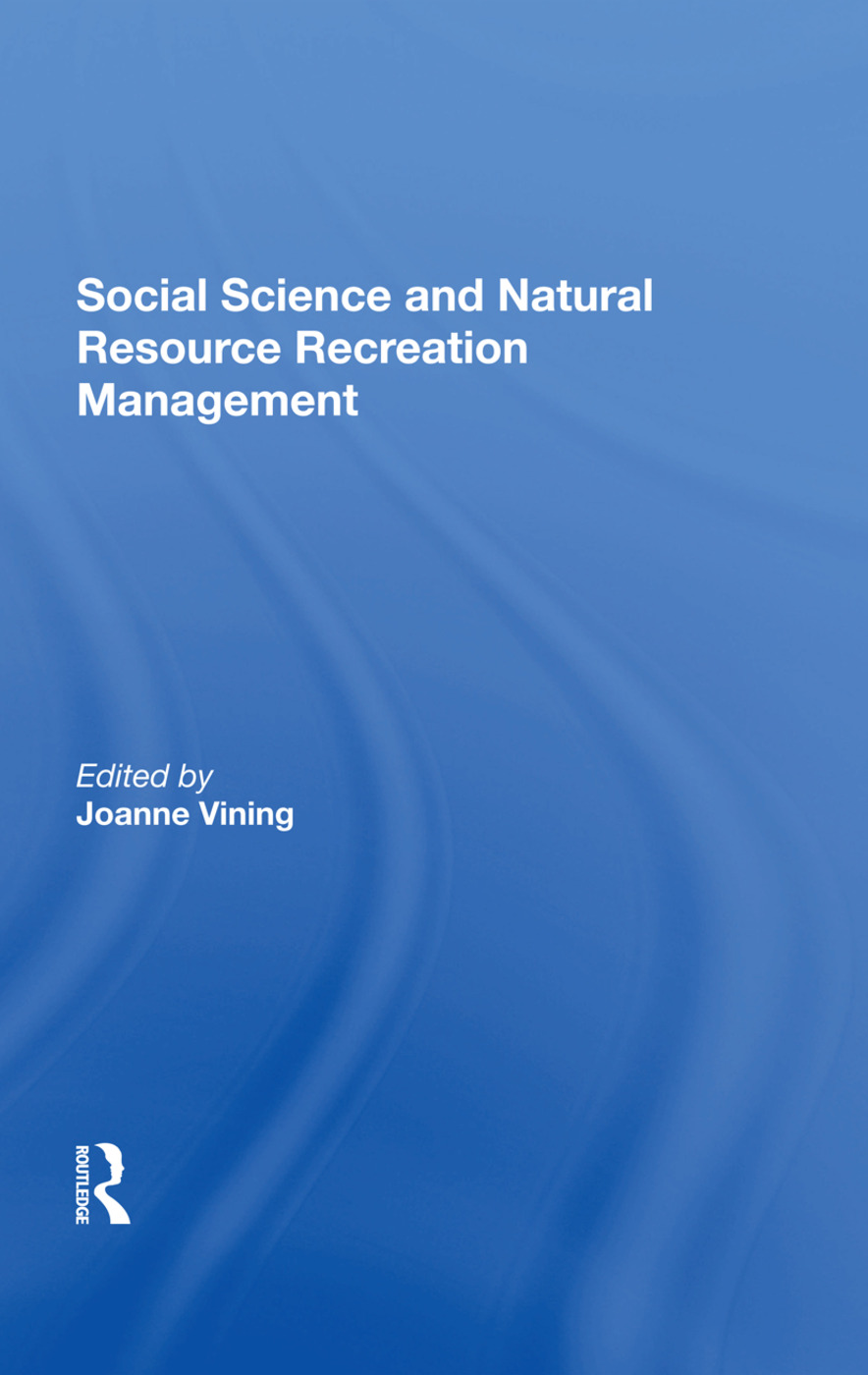 Social Science And Natural Resource Recreation Management: 1st Edition (Hardback) book cover