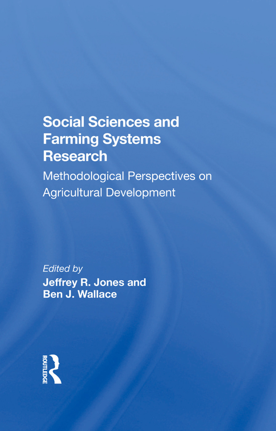 Social Sciences And Farming Systems Research: Methodological Perspectives On Agricultural Development, 1st Edition (Hardback) book cover