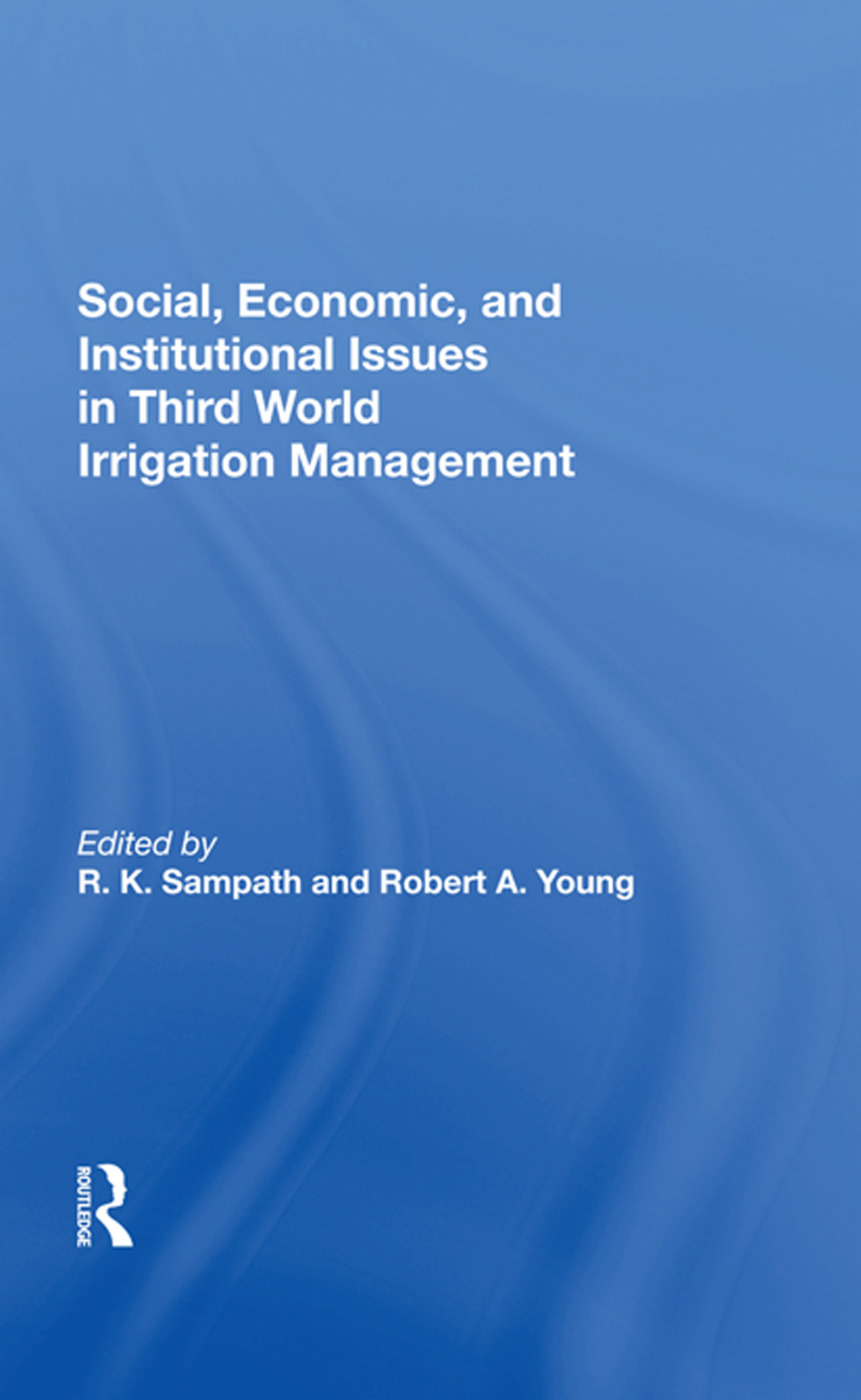 Social, Economic, And Institutional Issues In Third World Irrigation Management: 1st Edition (Hardback) book cover