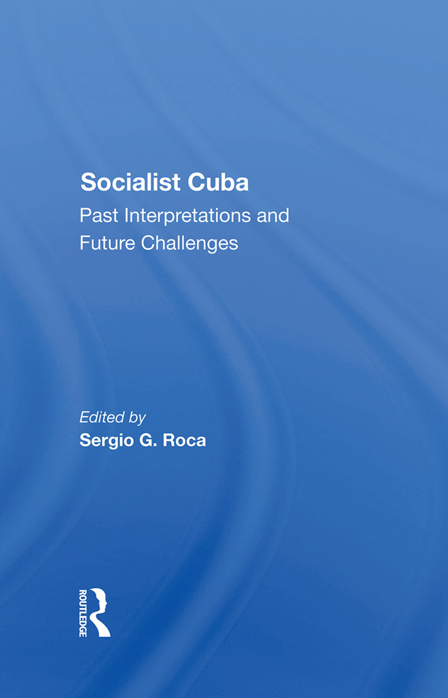 Socialist Cuba: Past Interpretations And Future Challenges, 1st Edition (Hardback) book cover