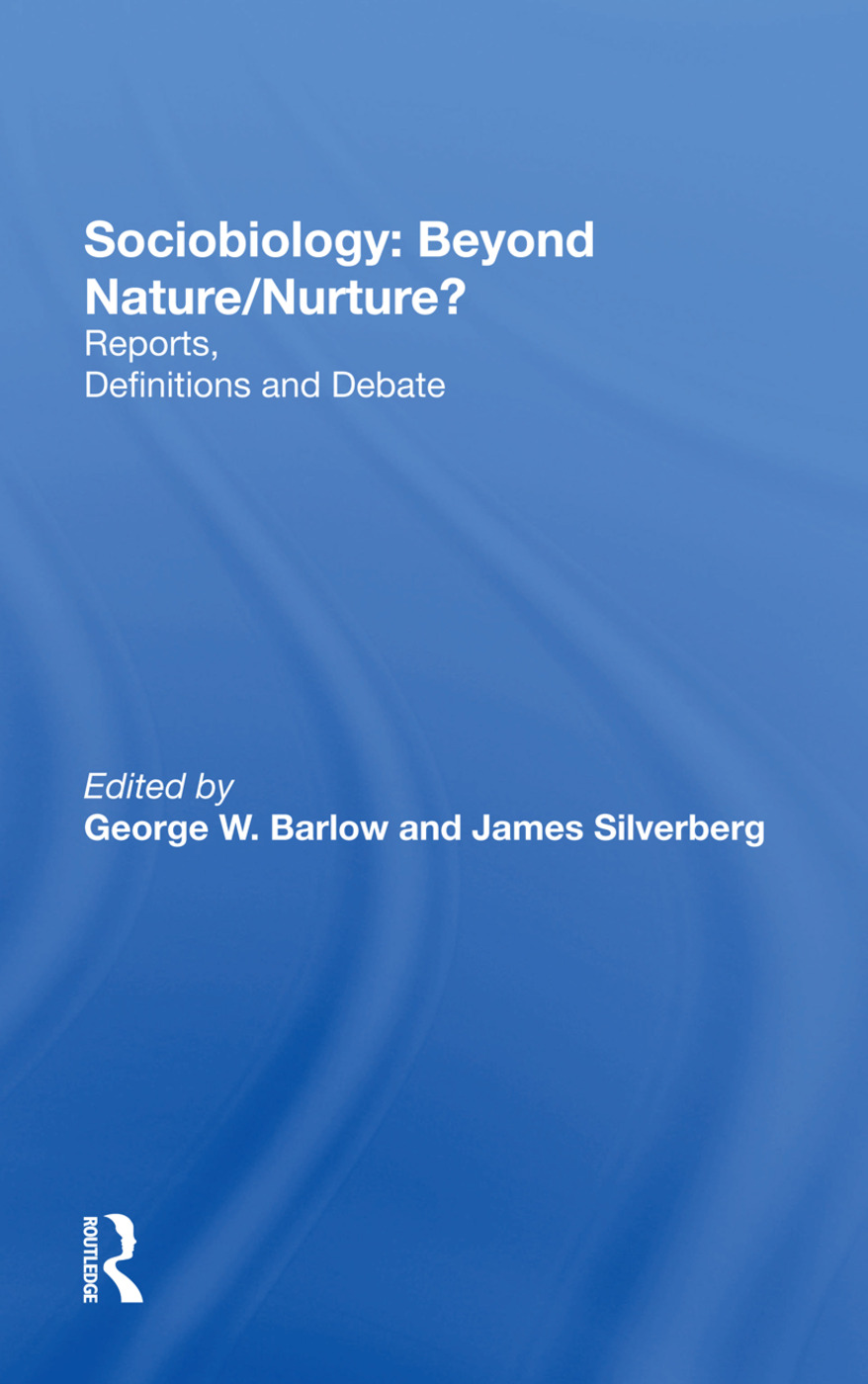 Sociobiology: Beyond Nature/nurture?: Reports, Definitions And Debate, 1st Edition (Hardback) book cover