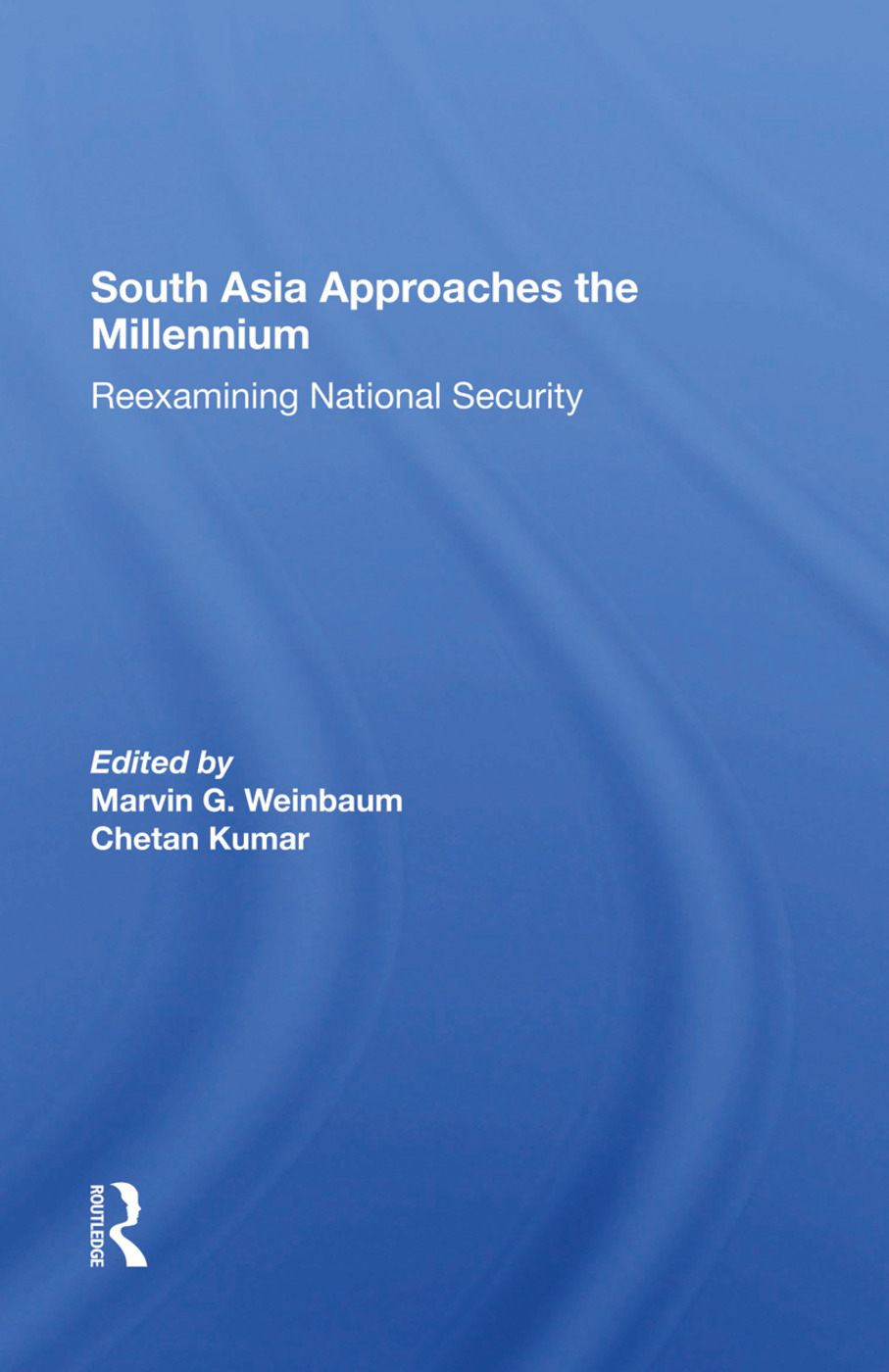 South Asia Approaches The Millennium: Reexamining National Security, 1st Edition (Hardback) book cover