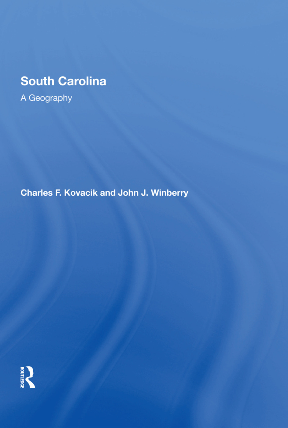 South Carolina: A Geography, 1st Edition (Hardback) book cover