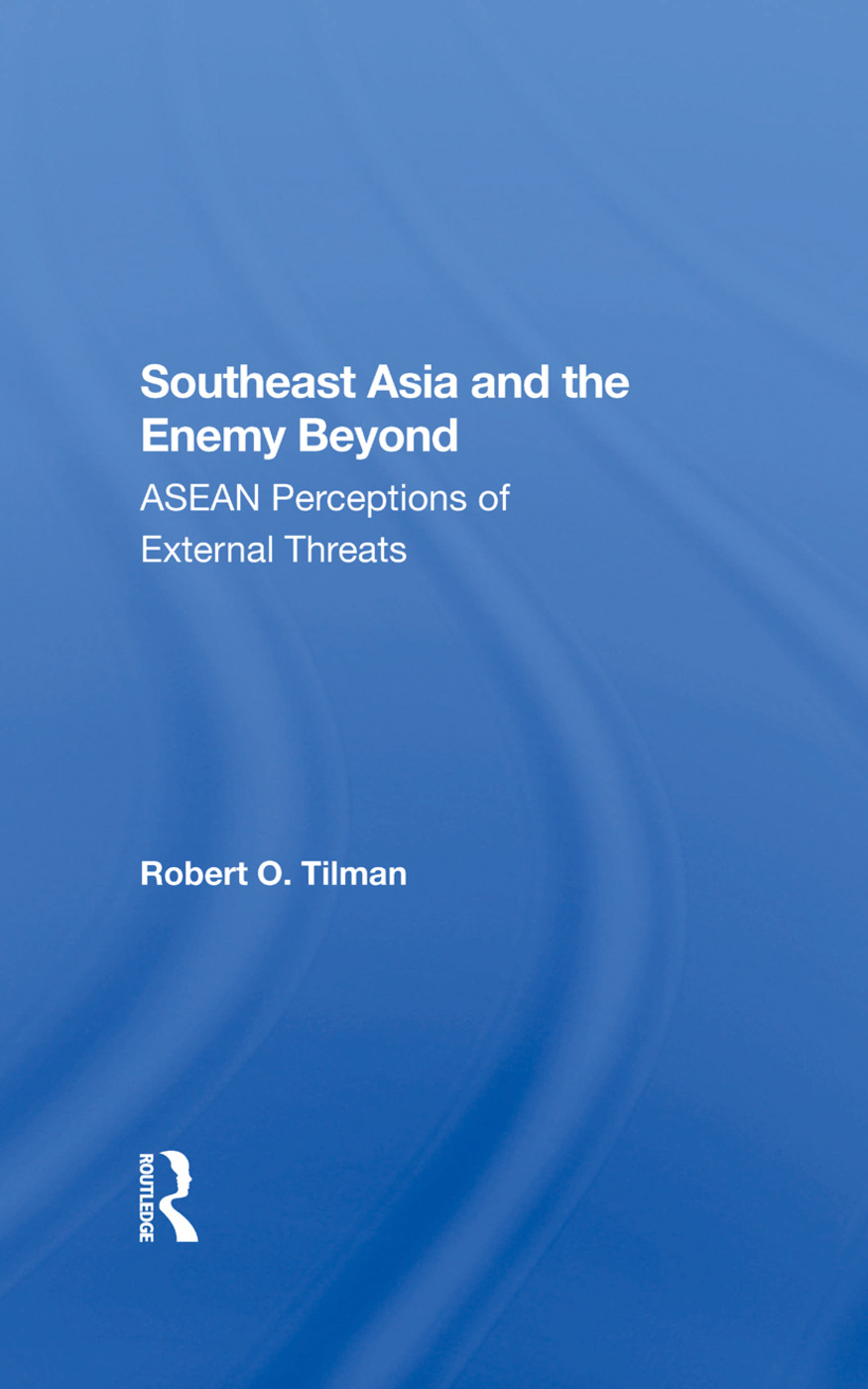 Southeast Asia And The Enemy Beyond: Asean Perceptions Of External Threats, 1st Edition (Hardback) book cover