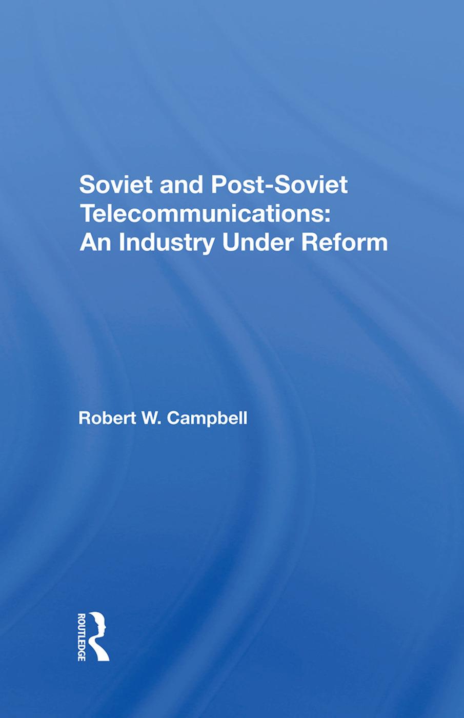 Soviet And Postsoviet Telecommunications: An Industry Under Reform, 1st Edition (Hardback) book cover