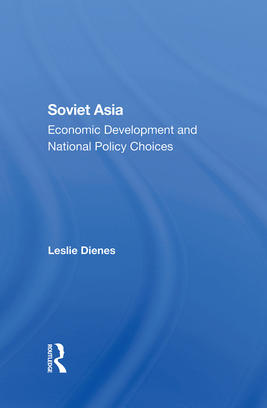 Soviet Asia: Economic Development And National Policy Choices, 1st Edition (e-Book) book cover