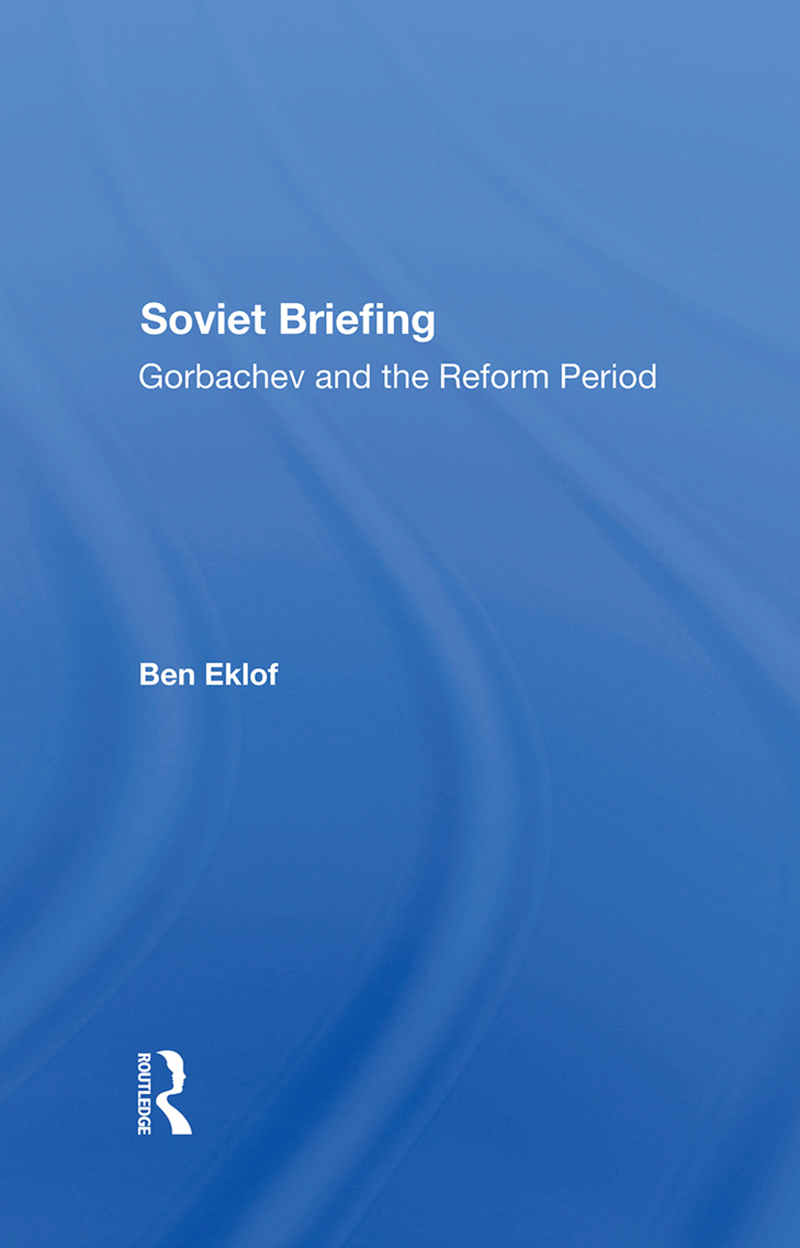 Soviet Briefing: Gorbachev And The Reform Period, 1st Edition (Hardback) book cover