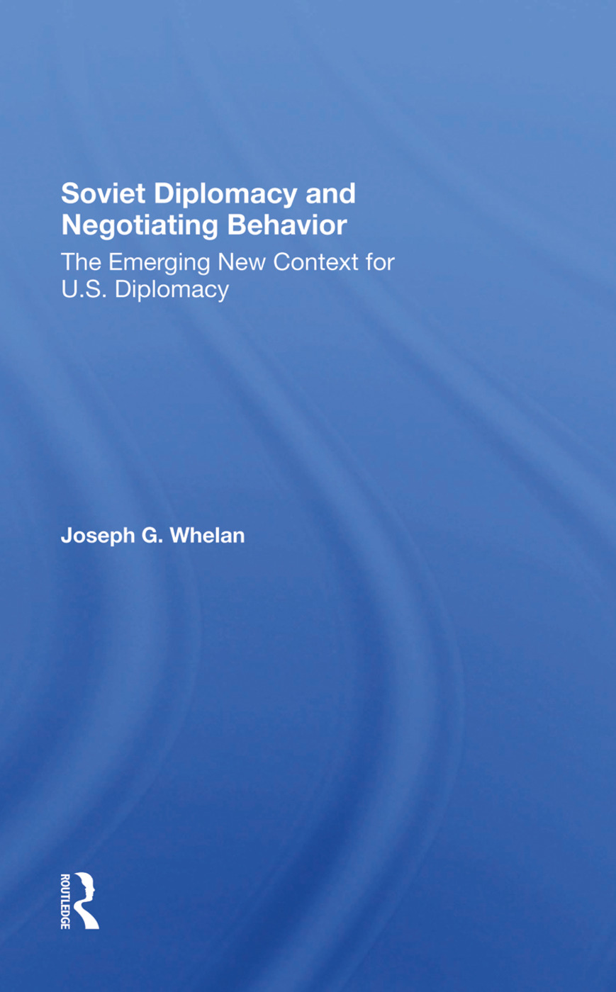 Soviet Diplomacy And Negotiating Behavior: The Emerging New Context For U.s. Diplomacy, 1st Edition (Hardback) book cover