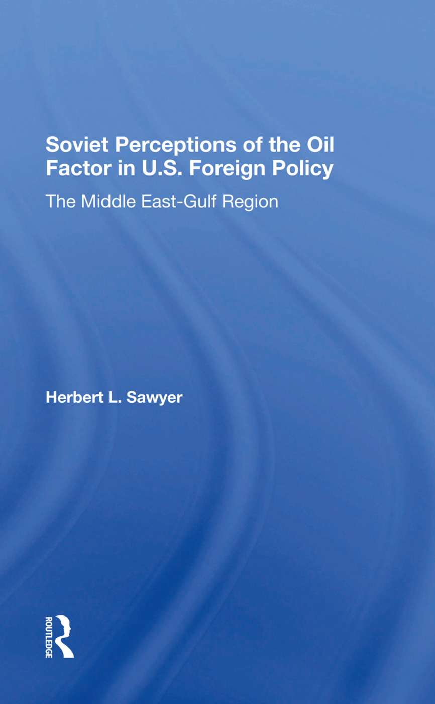 Soviet Perceptions Of The Oil Factor In U.s. Foreign Policy: The Middle Eastgulf Region, 1st Edition (Hardback) book cover