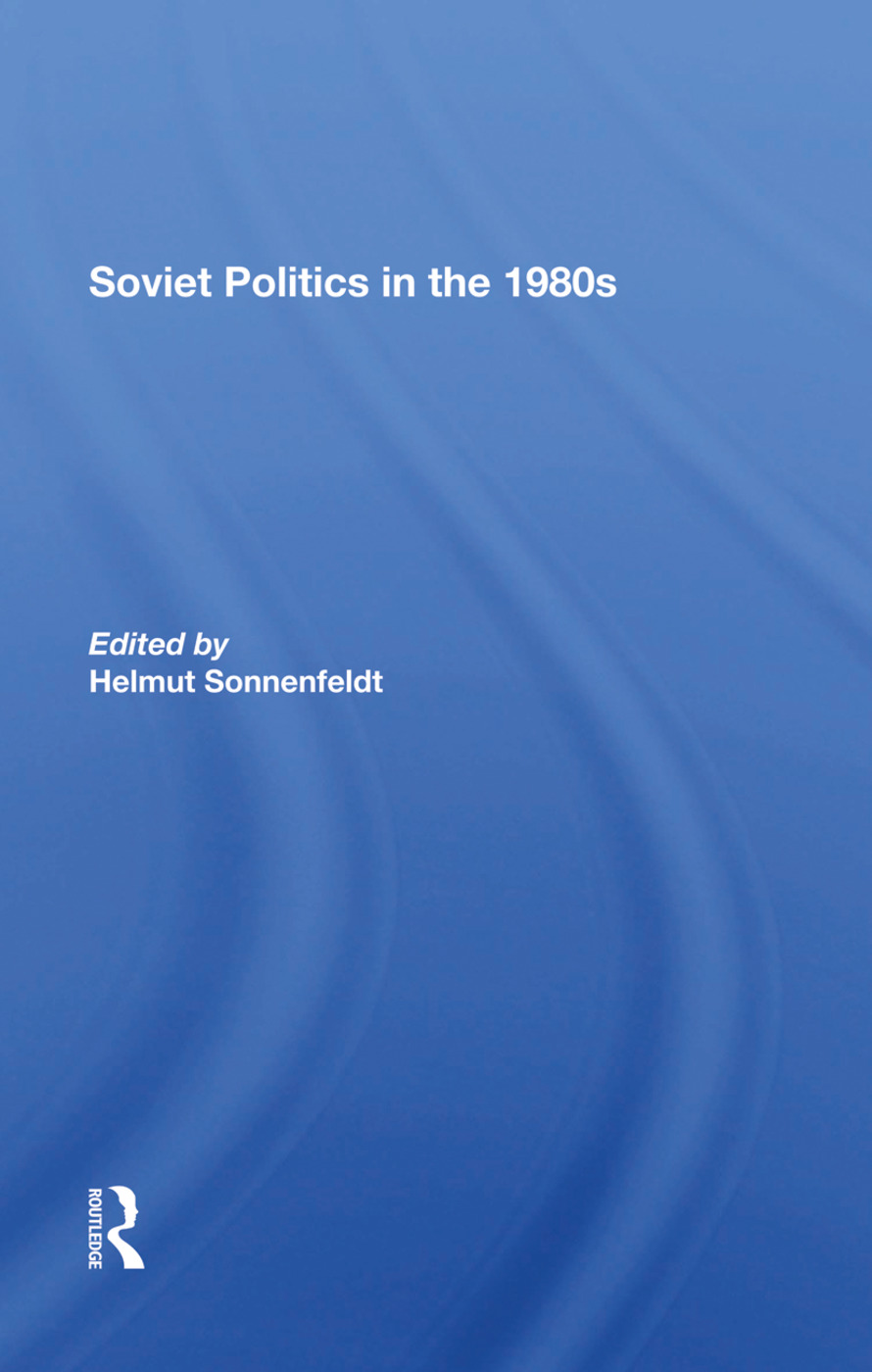 Soviet Politics In The 1980s: 1st Edition (Hardback) book cover