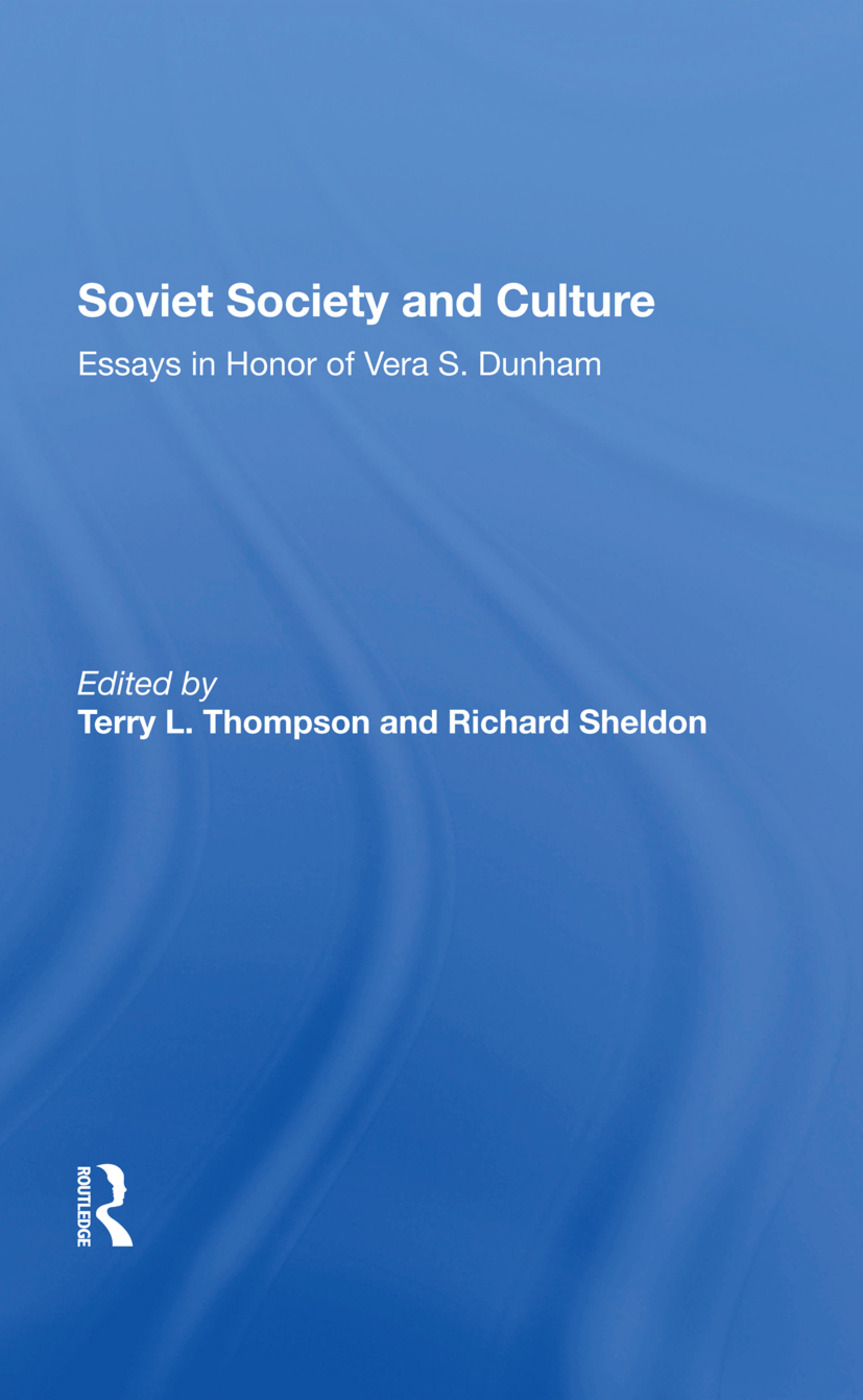 Soviet Society And Culture: Essays In Honor Of Vera S. Dunham, 1st Edition (Hardback) book cover