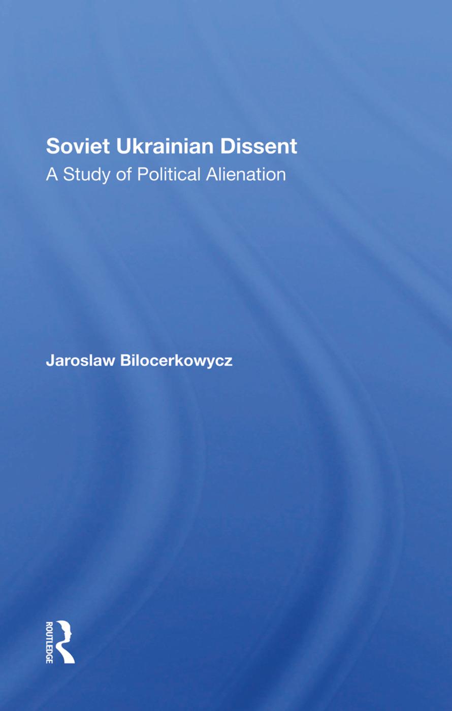 Soviet Ukrainian Dissent: A Study Of Political Alienation, 1st Edition (Hardback) book cover