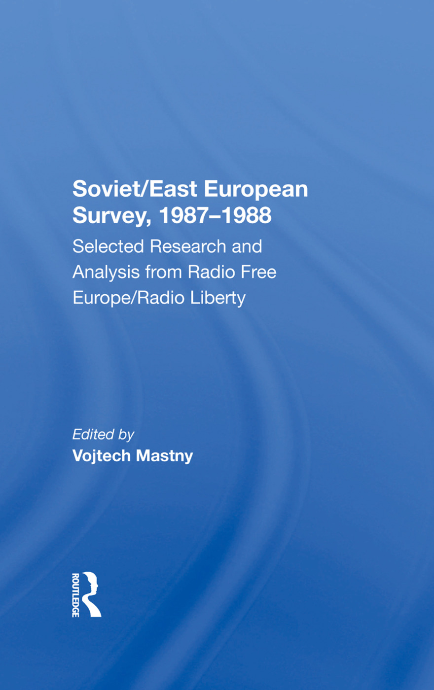 Soviet/east European Survey, 19871988: Selected Research And Analysis From Radio Free Europe/radio Liberty, 1st Edition (Hardback) book cover