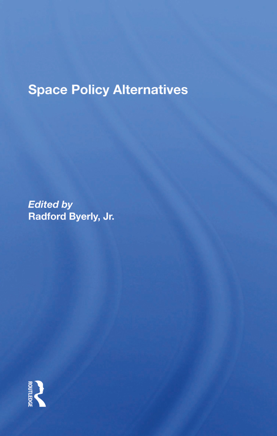 Space Policy Alternatives: 1st Edition (Hardback) book cover