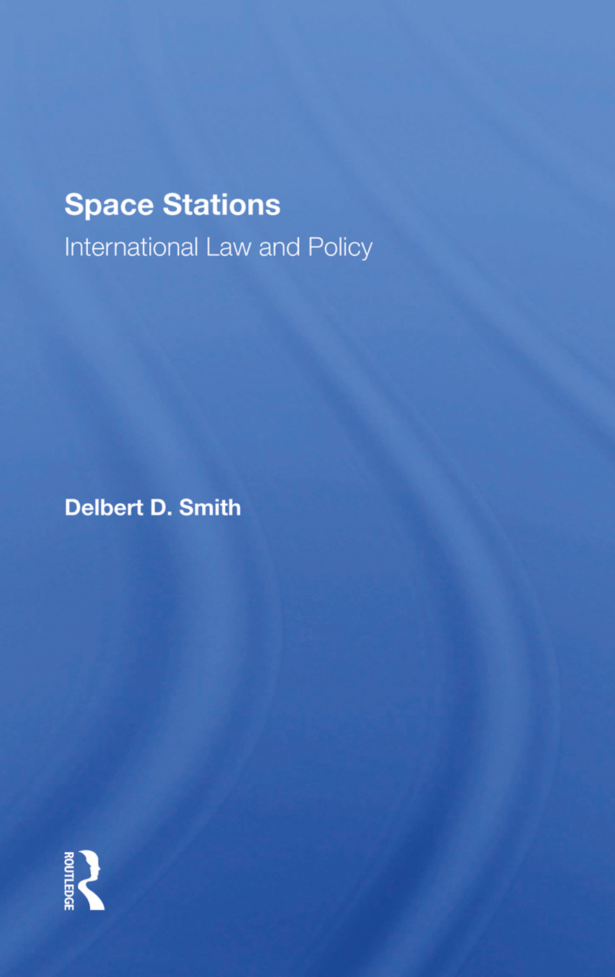 Space Stations: International Law And Policy: 1st Edition (Hardback) book cover