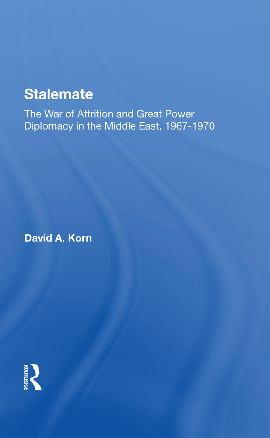 Stalemate: The War Of Attrition And Great Power Diplomacy In The Middle East, 19671970, 1st Edition (Hardback) book cover