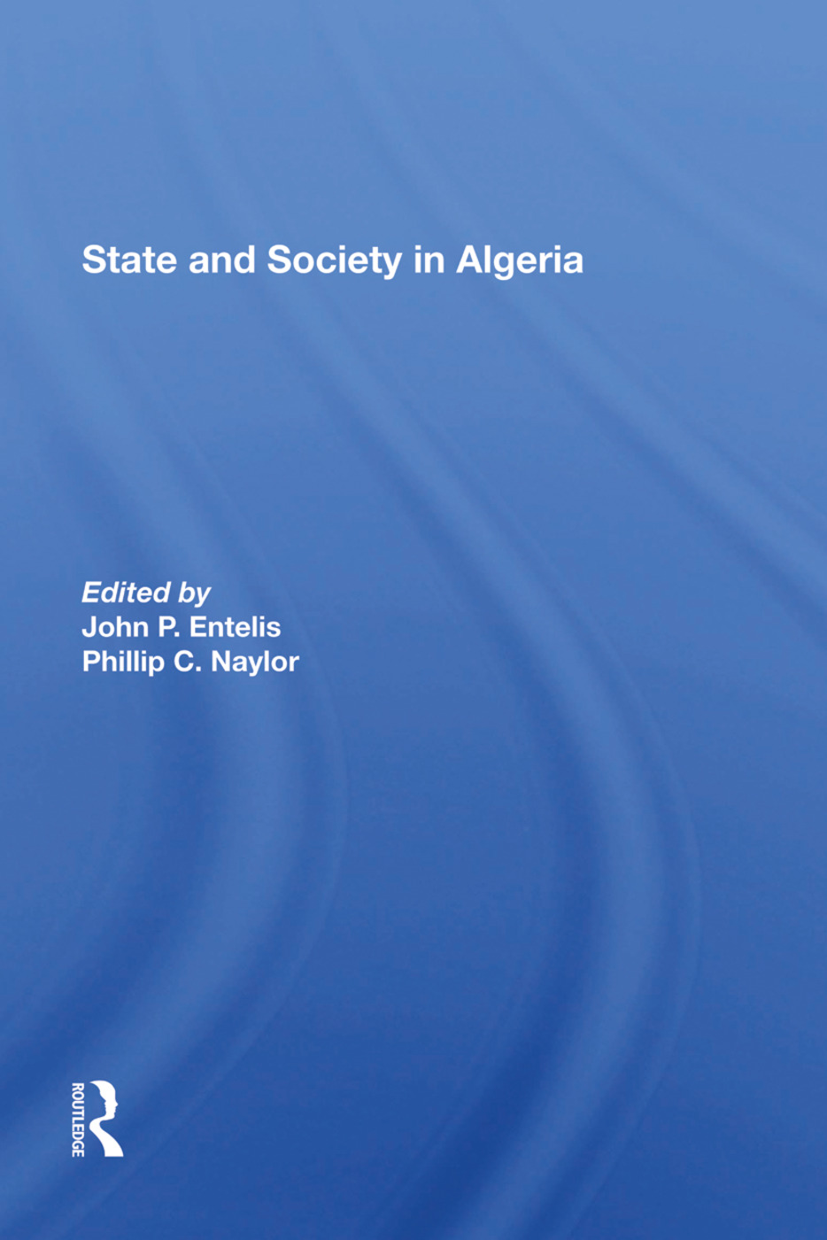 State And Society In Algeria: 1st Edition (Hardback) book cover