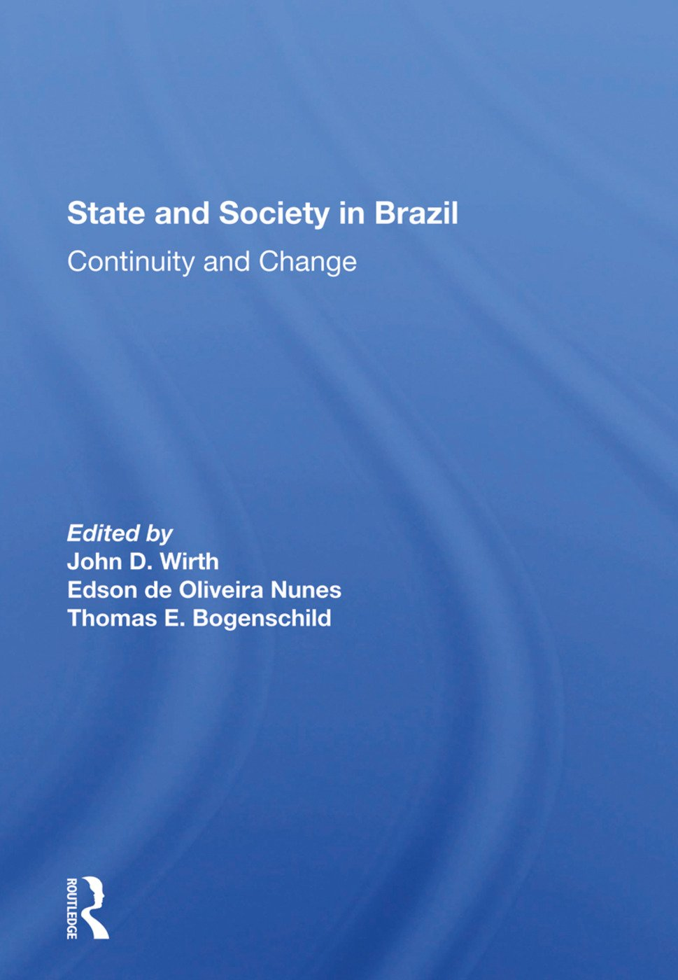State And Society In Brazil: Continuity And Change book cover