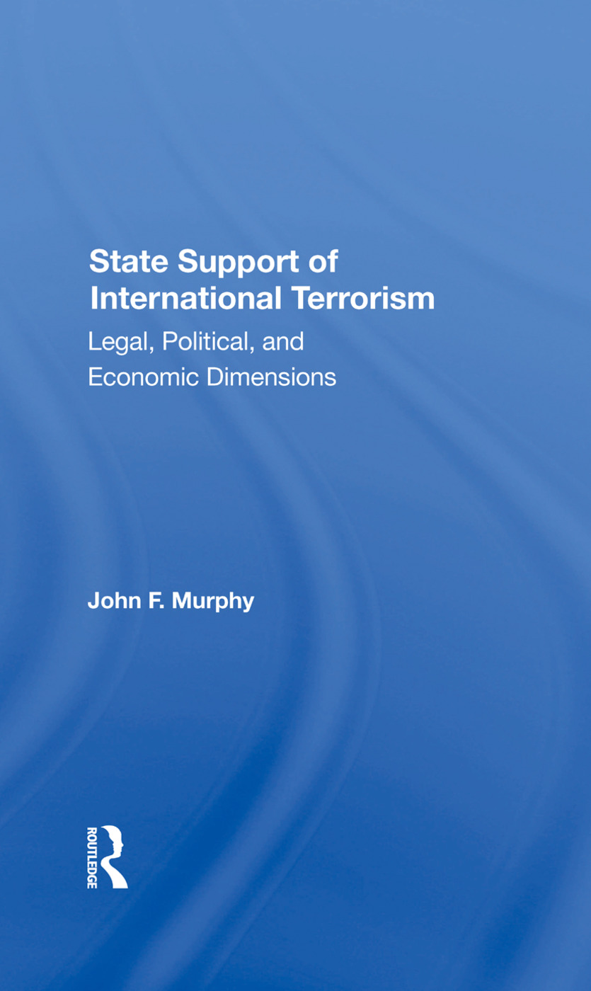 State Support Of International Terrorism: Legal, Political, And Economic Dimensions, 1st Edition (Hardback) book cover