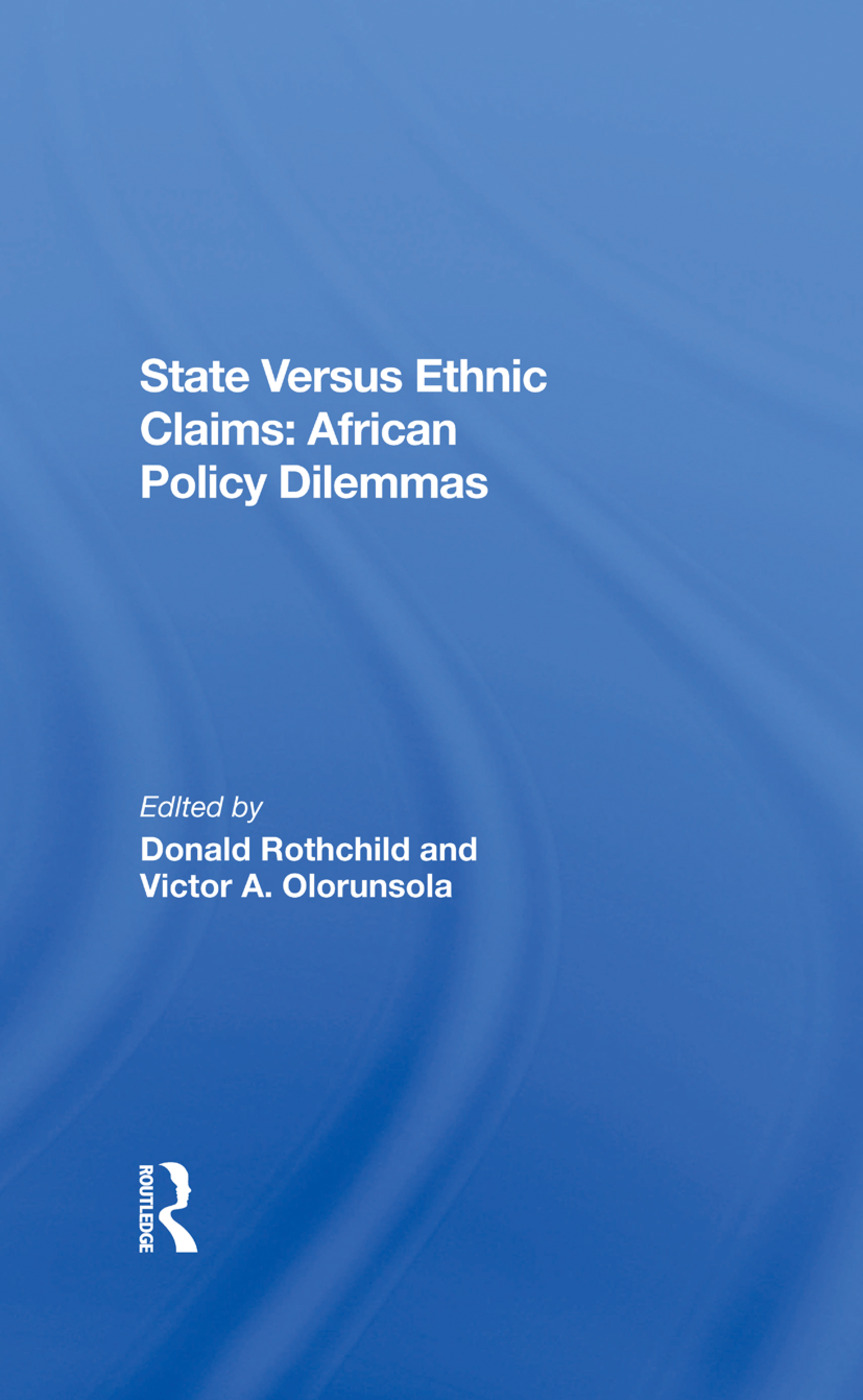 State Versus Ethnic Claims: African Policy Dilemmas, 1st Edition (Hardback) book cover