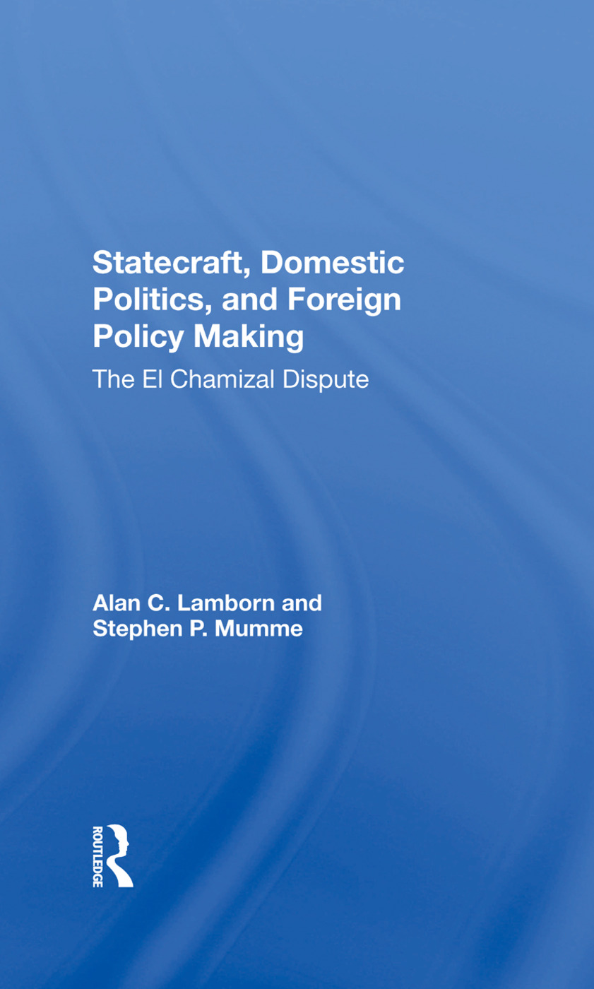 Statecraft, Domestic Politics, And Foreign Policy Making: The El Chamizal Dispute, 1st Edition (Hardback) book cover