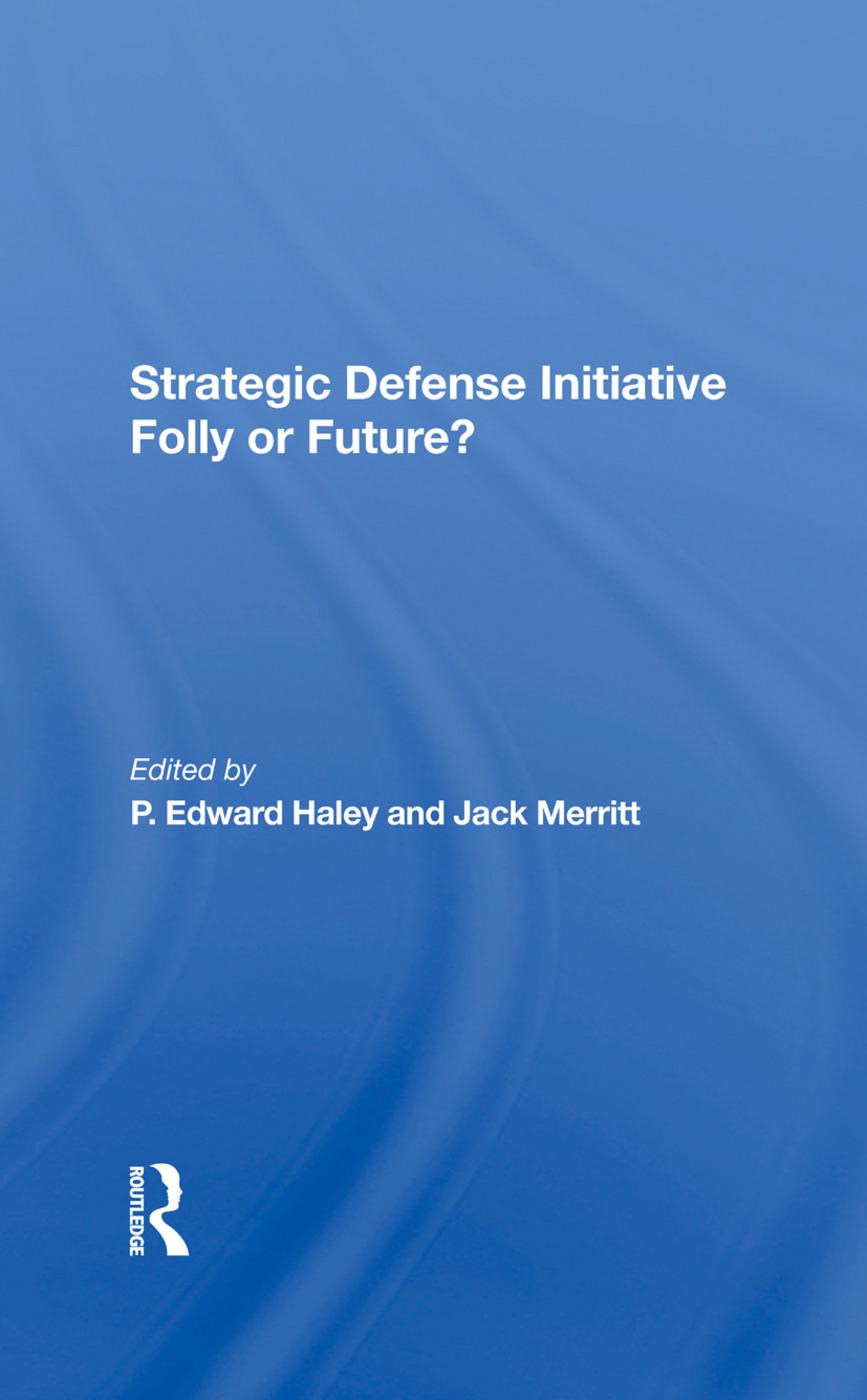 Strategic Defense Initiative: Folly Or Future?, 1st Edition (Hardback) book cover