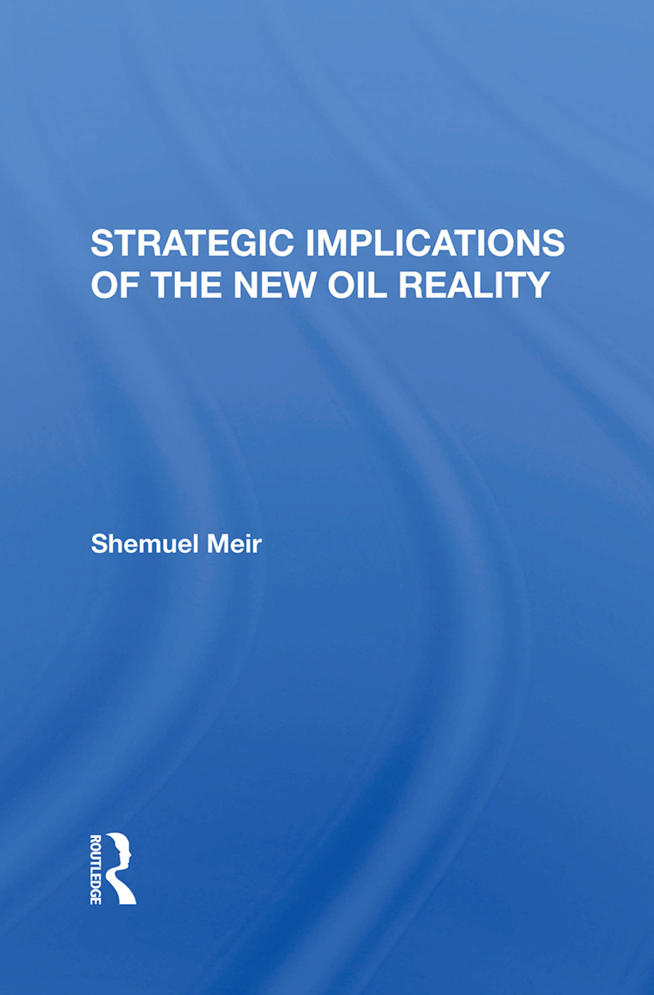 Strategic Implications Of The New Oil Reality: 1st Edition (Hardback) book cover