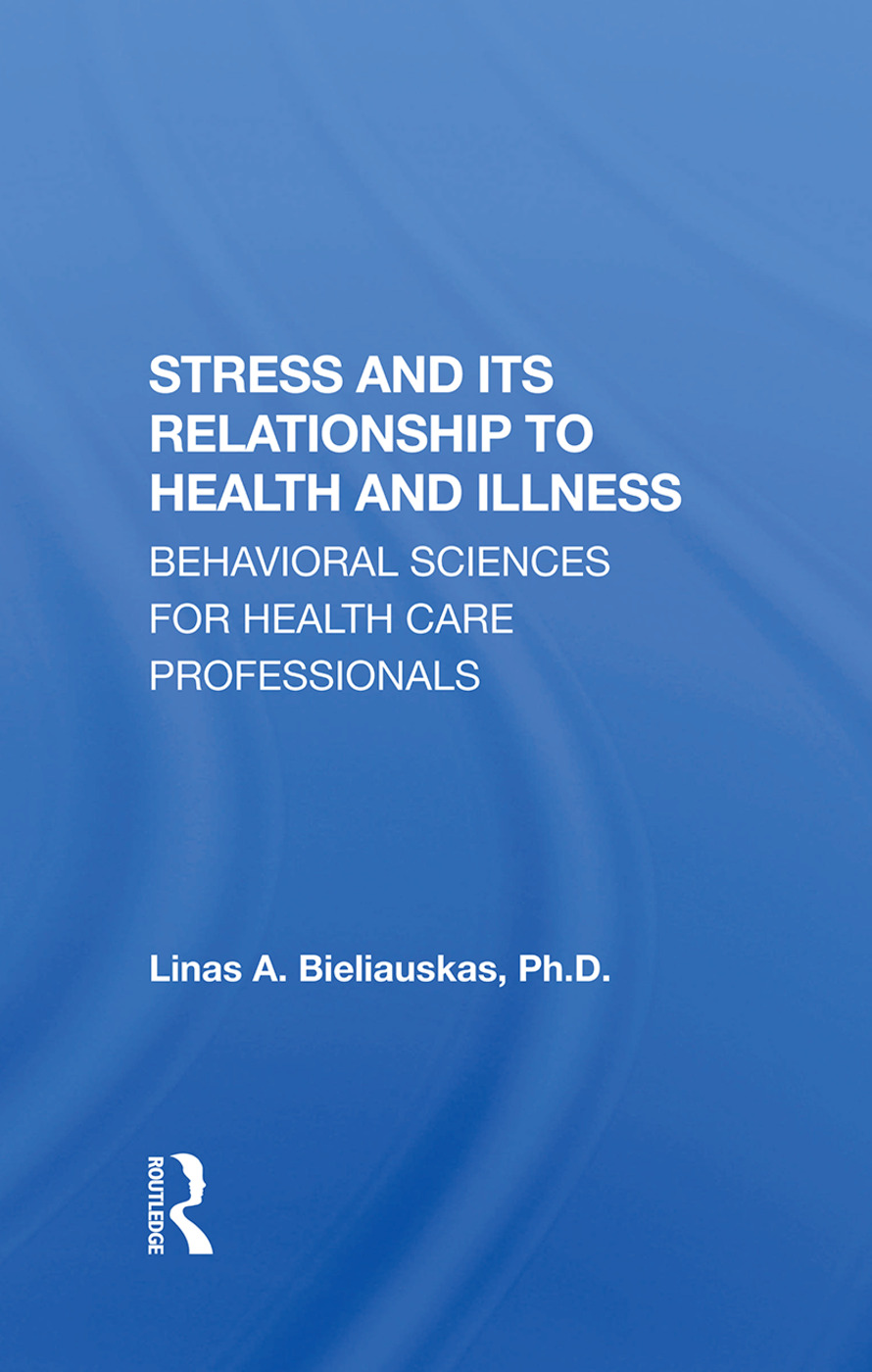 Stress And Its Relationship To Health And Illness: 1st Edition (Hardback) book cover