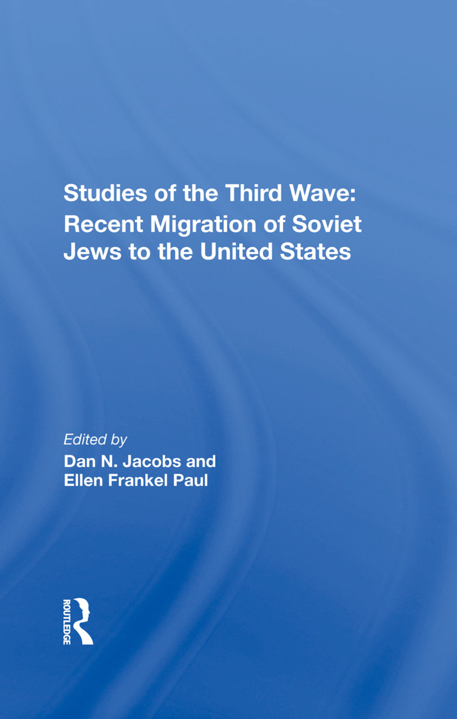 Studies of the Third Wave: Recent Migration of Soviet Jews to the United States
