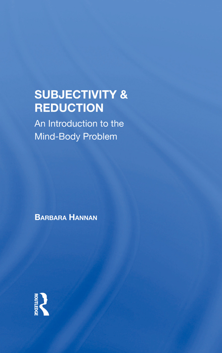 Subjectivity And Reduction: An Introduction To The Mindbody Problem, 1st Edition (Hardback) book cover