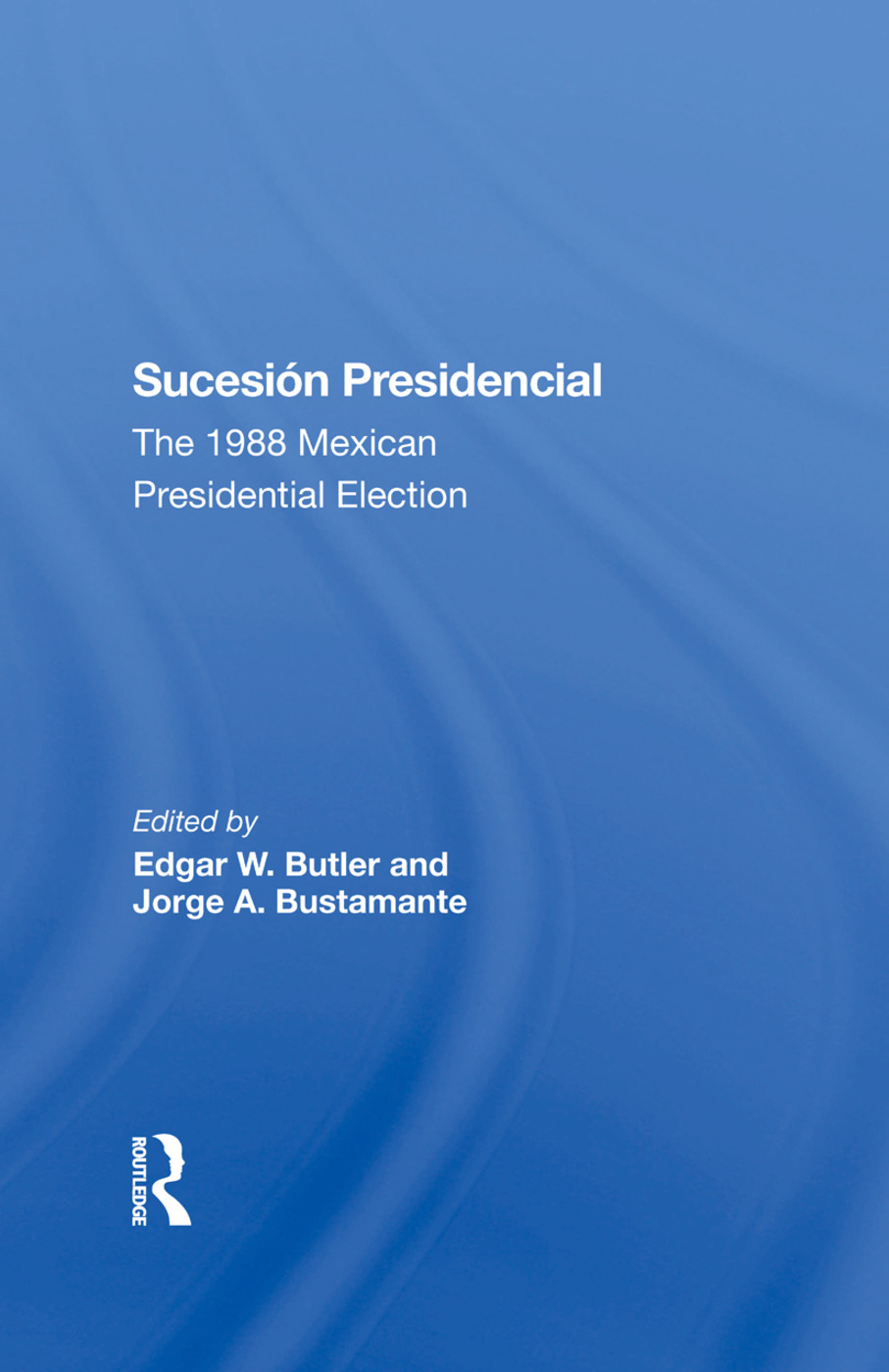 Sucesion Presidencial: The 1988 Mexican Presidential Election, 1st Edition (Hardback) book cover