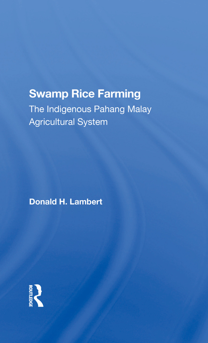 Swamp Rice Farming: The Indigenous Pahang Malay Agricultural System, 1st Edition (Hardback) book cover