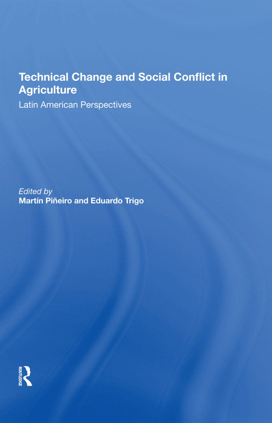 Technical Change And Social Conflict In Agriculture: Latin American Perspectives, 1st Edition (Hardback) book cover