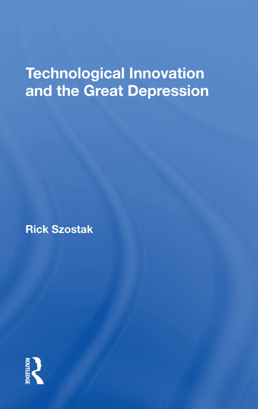 Technological Innovation And The Great Depression: 1st Edition (Hardback) book cover