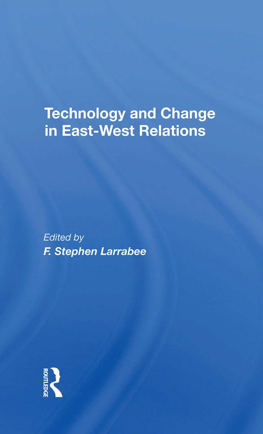 Technology and Change in East-West Relations