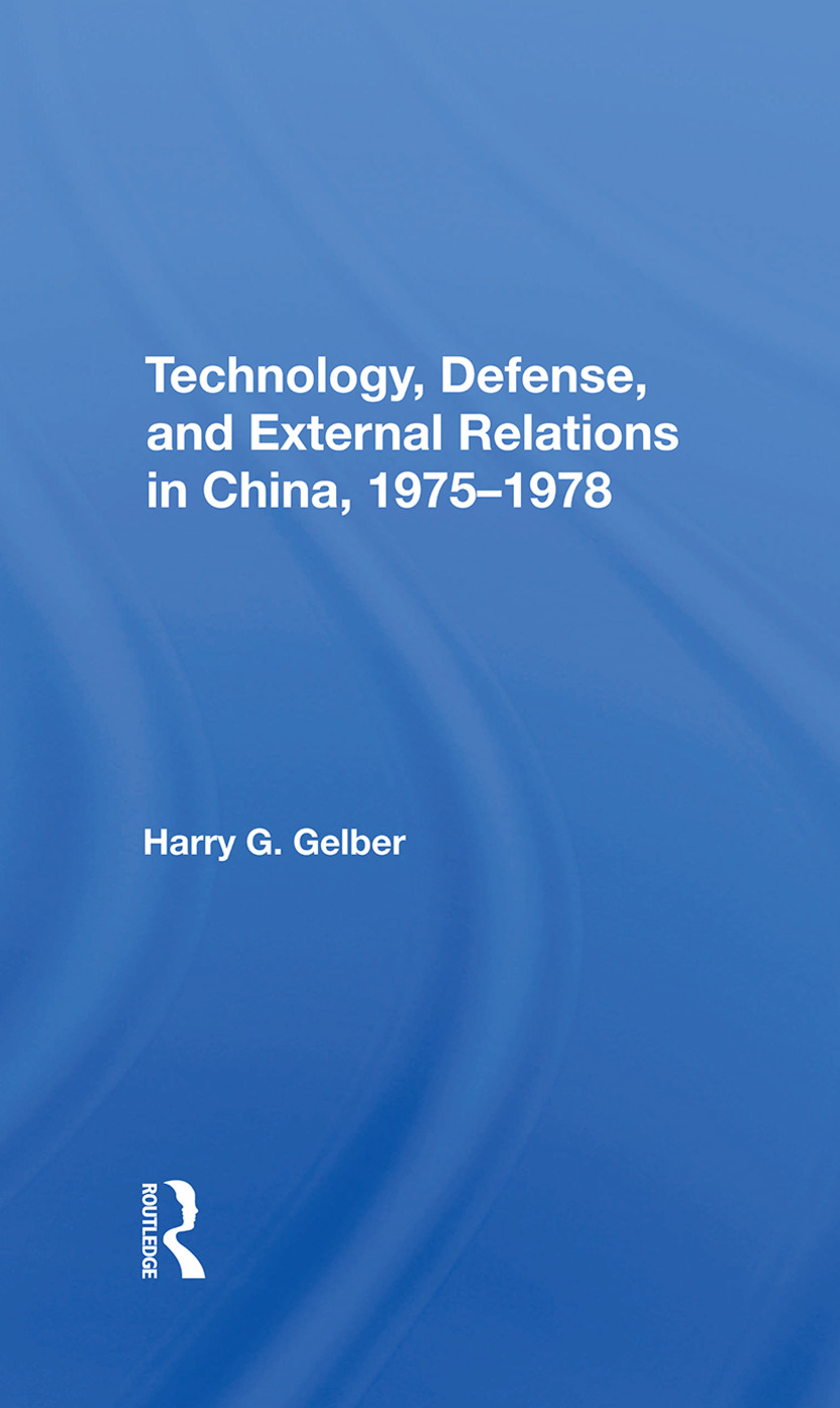 Technology, Defense, And External Relations In China, 1975-1978