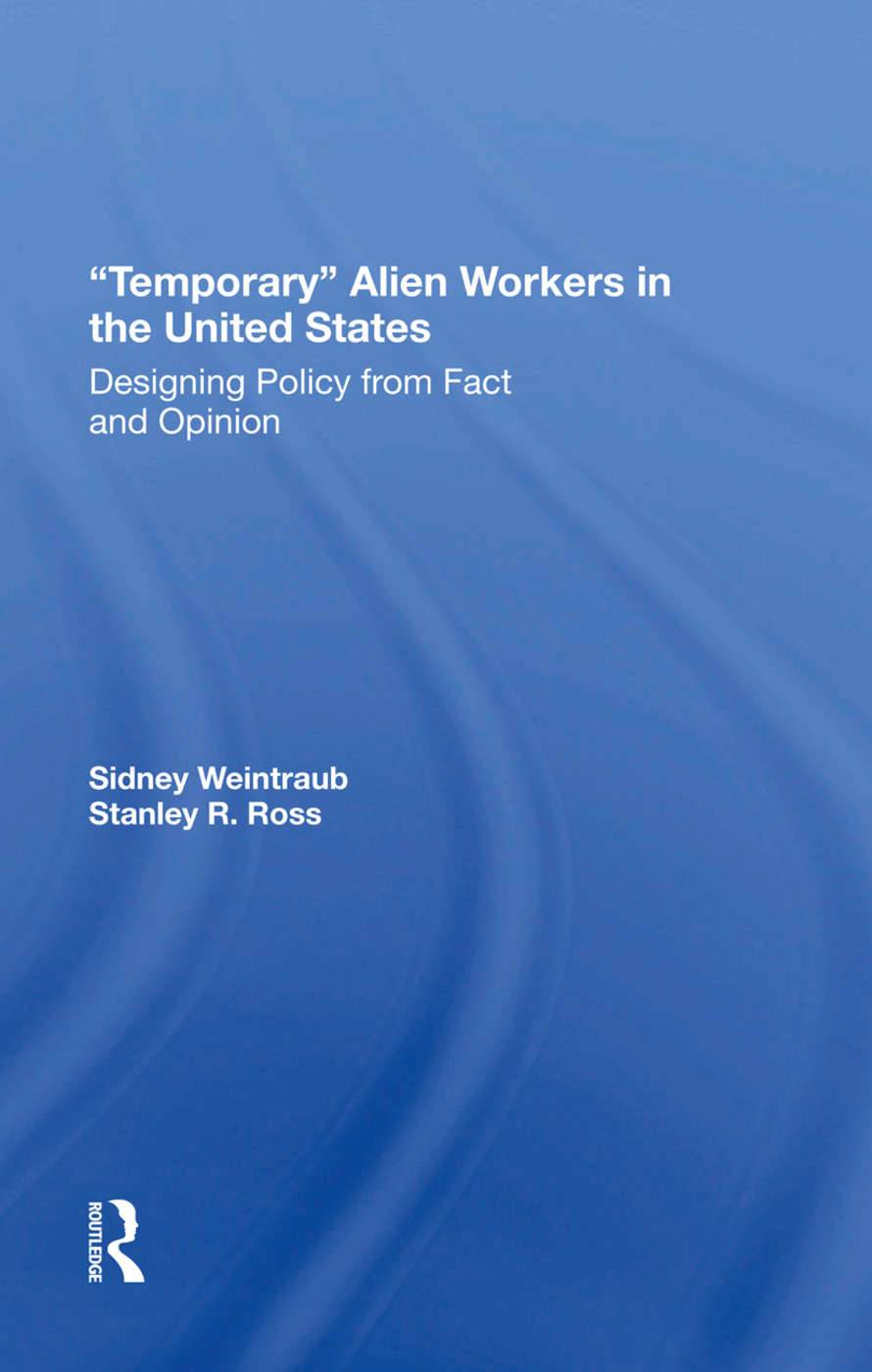 Temporary Alien Workers In The United States: Designing Policy From Fact And Opinion, 1st Edition (Hardback) book cover