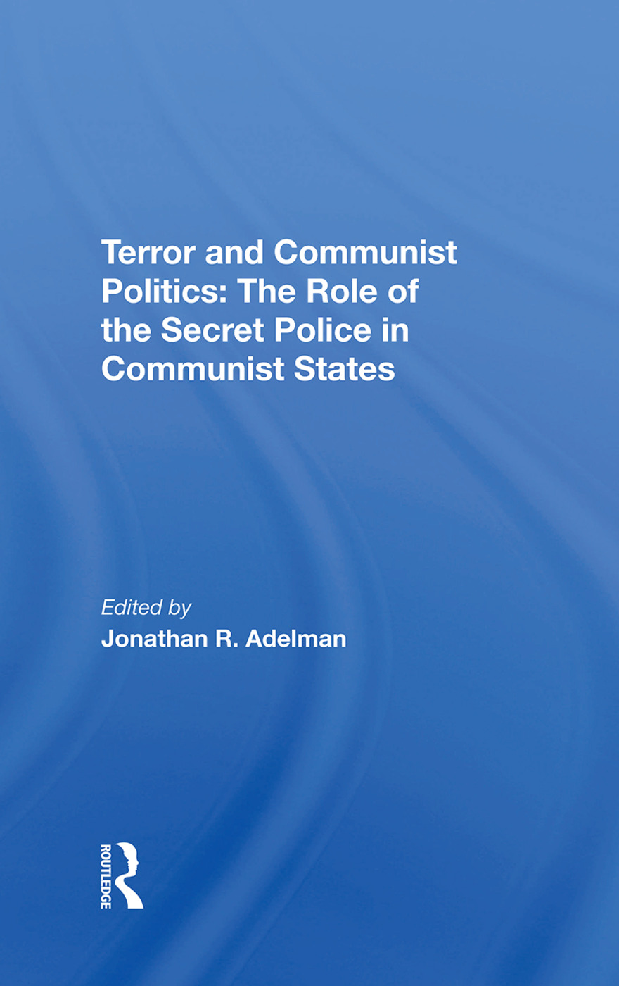 Terror And Communist Politics: The Role Of The Secret Police In Communist States, 1st Edition (Hardback) book cover