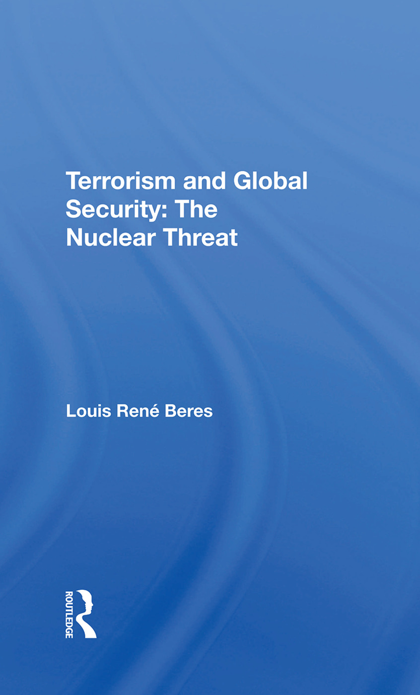Terrorism And Global Security: The Nuclear Threatsecond Edition, Completely Revised And Updated, 1st Edition (Hardback) book cover