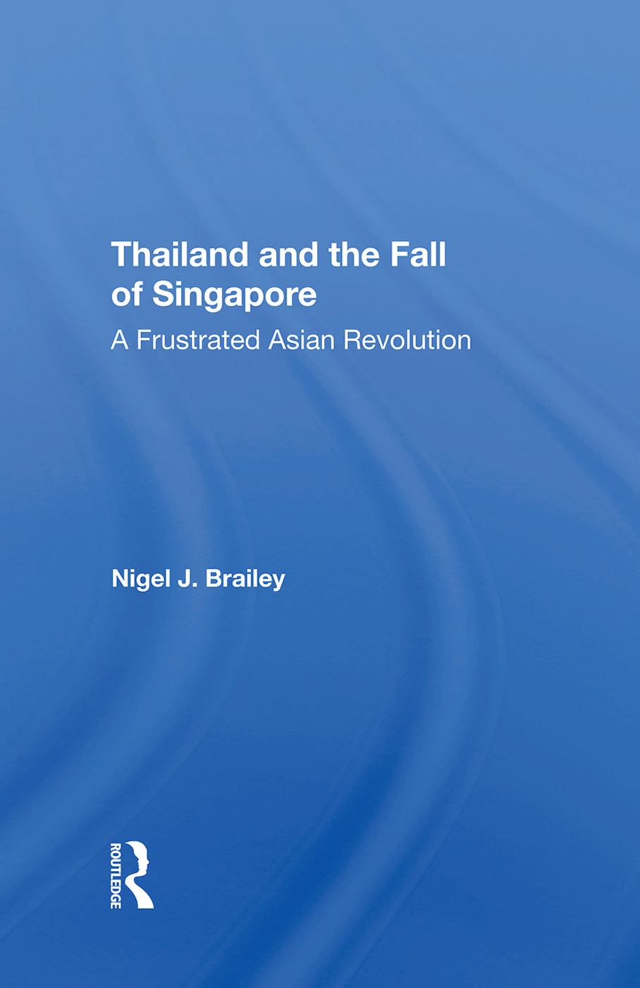 Thailand And The Fall Of Singapore: A Frustrated Asian Revolution book cover