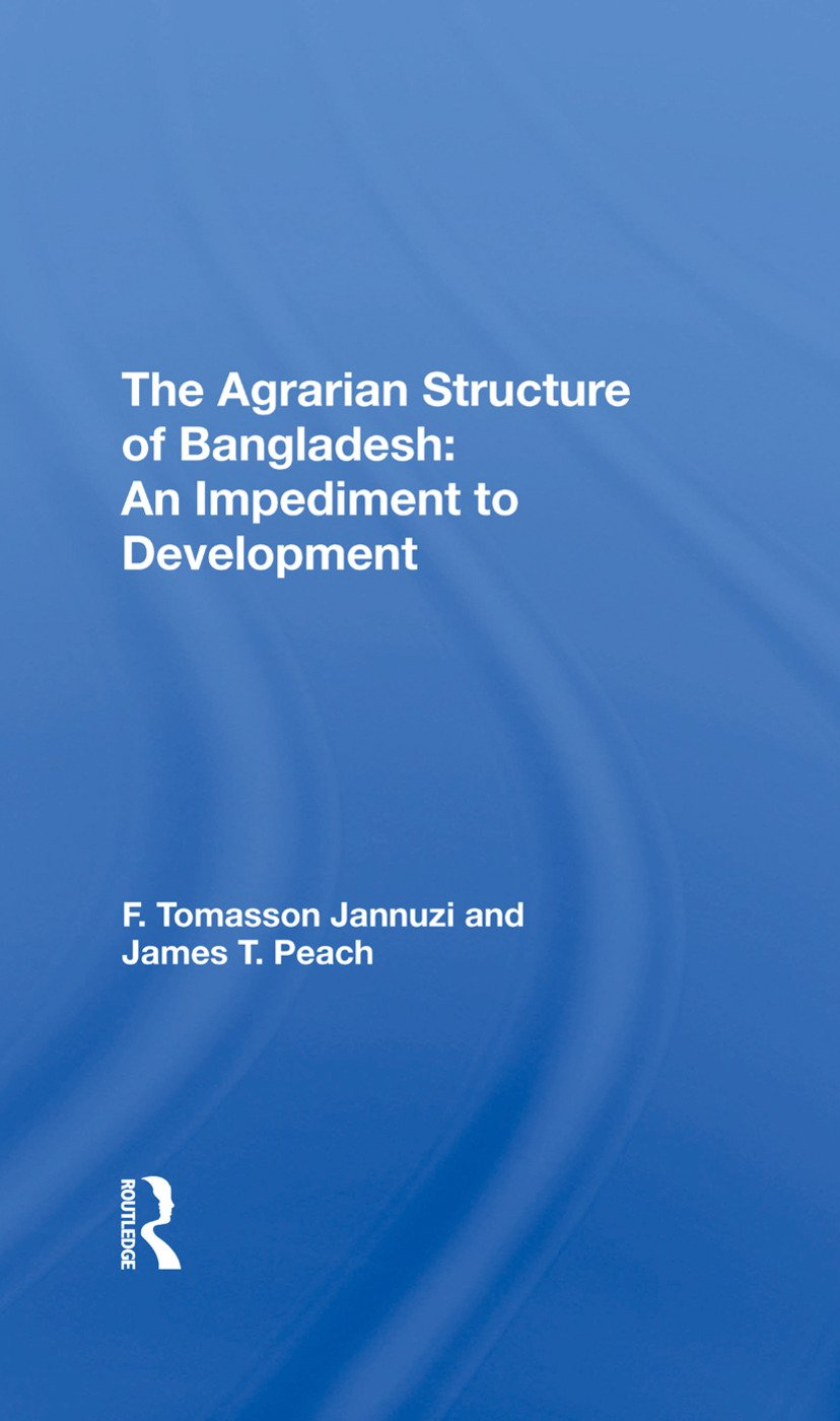 The Agrarian Structure Of Bangladesh: An Impediment To Development, 1st Edition (Hardback) book cover