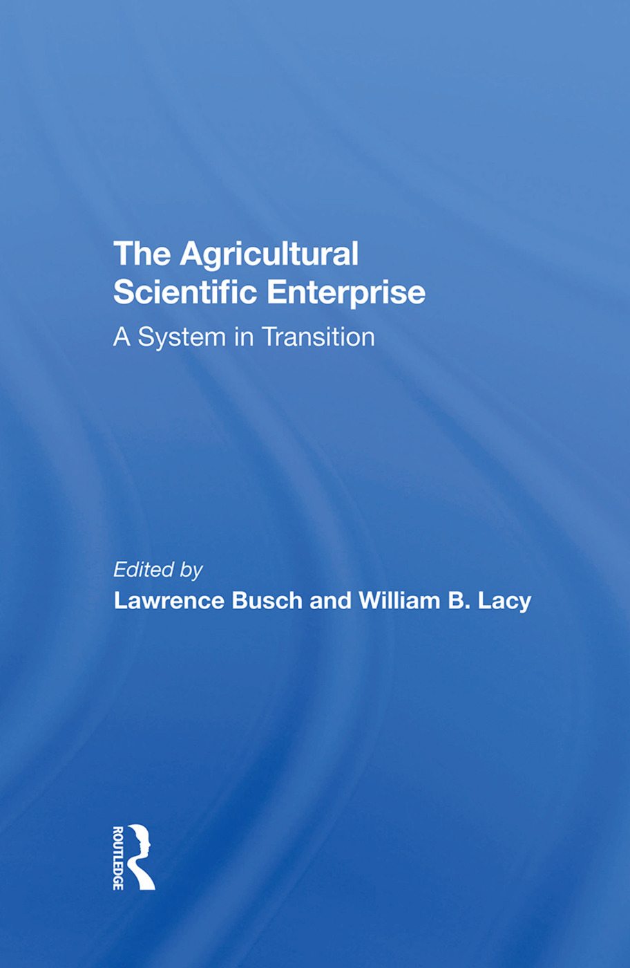 The Agricultural Scientific Enterprise: A System In Transition, 1st Edition (Hardback) book cover