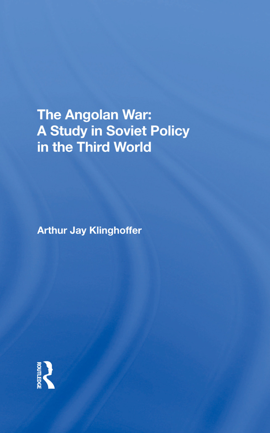The Angolan War: A Study In Soviet Policy In The Third World, 1st Edition (Hardback) book cover