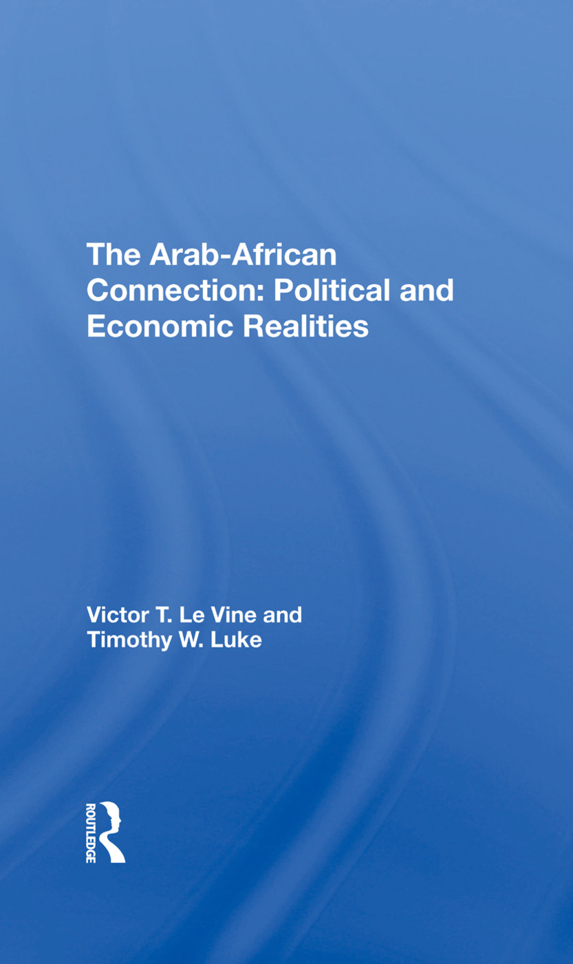 The Arab-African Connection: Political and Economic Realities