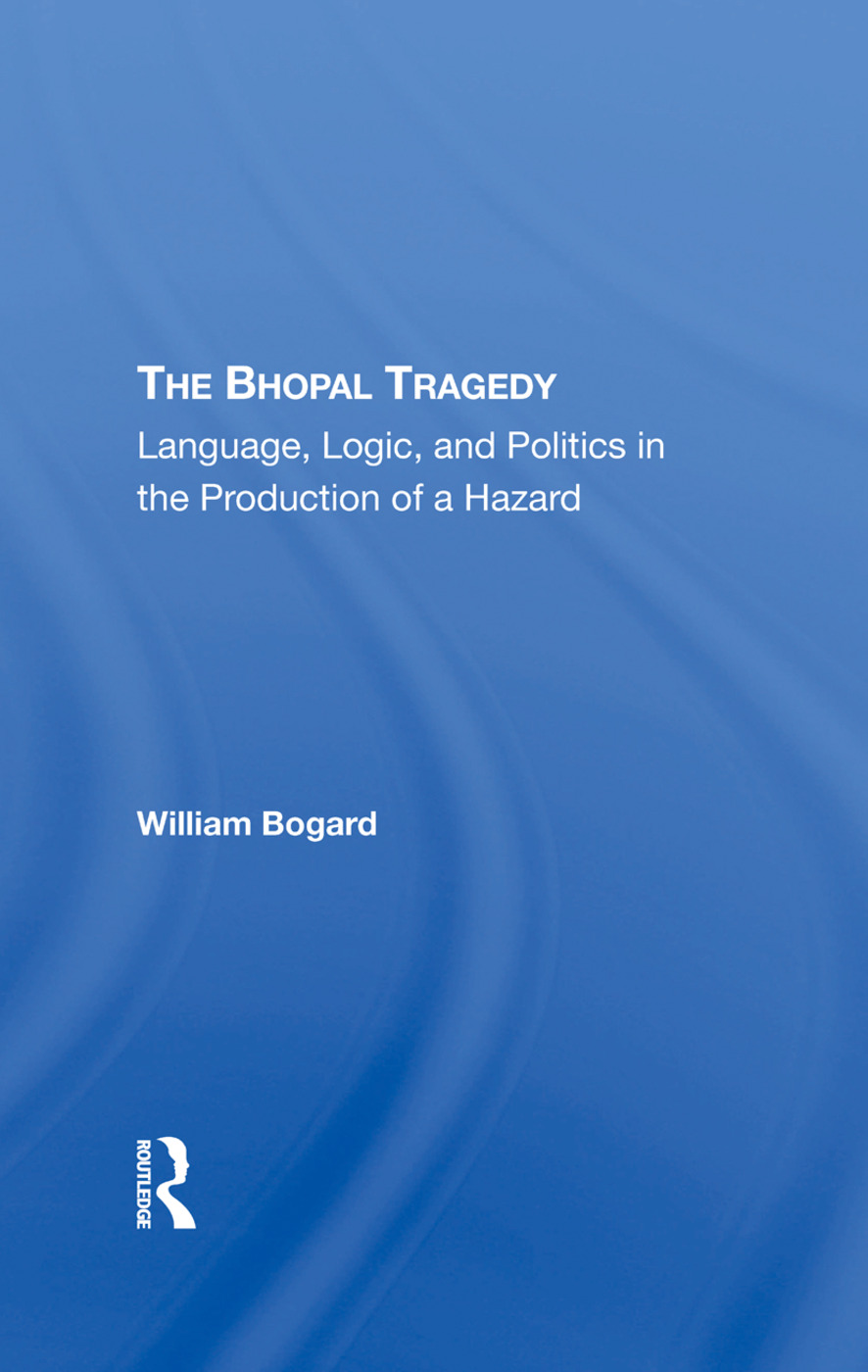 The Bhopal Tragedy: Language, Logic, And Politics In The Production Of A Hazard, 1st Edition (Hardback) book cover