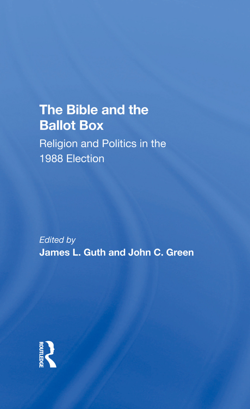 The Bible And The Ballot Box: Religion And Politics In The 1988 Election, 1st Edition (Hardback) book cover