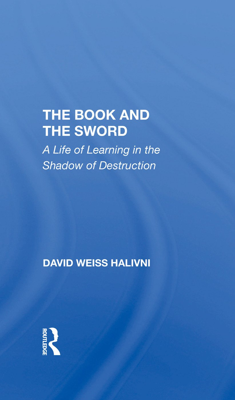 The Book And The Sword: A Life Of Learning In The Shadow Of Destruction, 1st Edition (Hardback) book cover