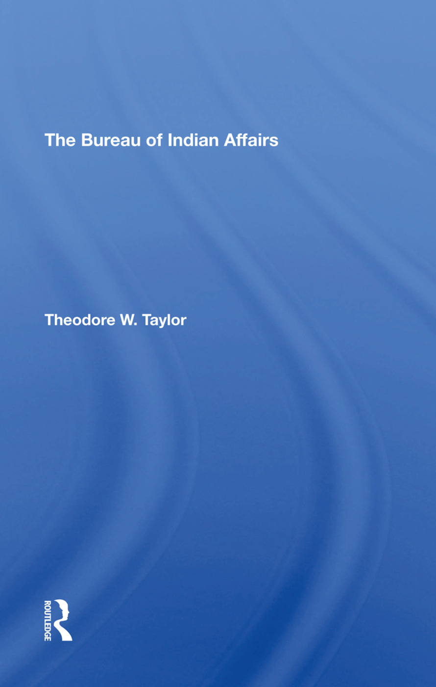 The Bureau Of Indian Affairs: 1st Edition (Hardback) book cover